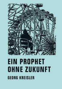Ein Prophet ohne Zukunft