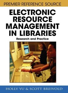 Electronic Resource Management in Libraries: Research and Practi