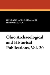 Ohio Archaeological and Historical Publications, Vol. 20