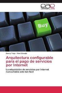Arquitectura configurable para el pago de servicios por Internet