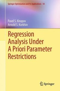 Regression Analysis Under A Priori Parameter Restrictions