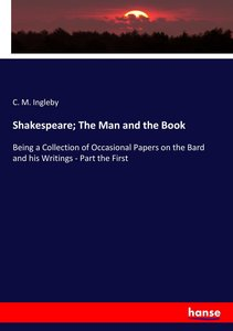 Shakespeare; The Man and the Book
