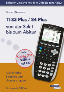 TI-83 Plus / TI-84 Plus von der Sek I bis zum Abitur