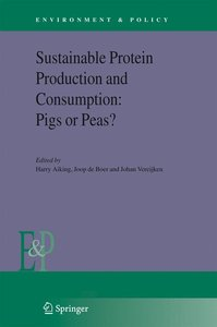 Sustainable Protein Production and Consumption: Pigs or Peas?