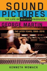 Sound Pictures: The Life of Beatles Producer George Martin, the