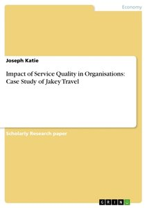Impact of Service Quality in Organisations: Case Study of Jakey
