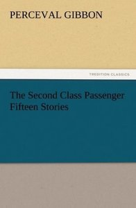 The Second Class Passenger Fifteen Stories