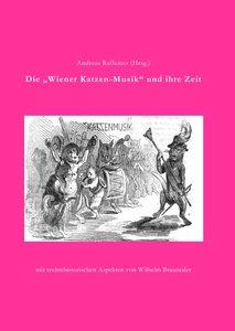 """Die \""""Wiener Katzenmusik\"""" und ihre Zeit"""