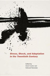 Stress, Shock, and Adaptation in the Twentieth Century