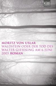 Waldstein oder der Tod des Walter Gieseking am 06. Juni 2005