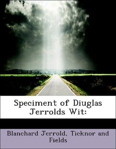 Speciment of Diuglas Jerrolds Wit: