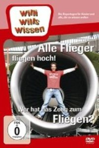 Willi wills wissen. Alle Flieger fliegen hoch! /Wer hat das Zeug