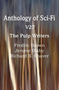 Anthology of Sci-Fi V27, The Pulp Writers