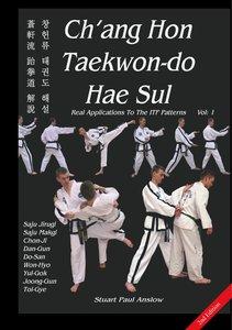 Ch'ang Hon Taekwon-do Hae Sul - Real Applications To The ITF Pat