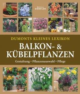 Dumonts kleines Lexikon Balkon- & Kübelpflanzen