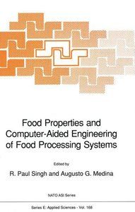 Food Properties and Computer-Aided Engineering of Food Processin