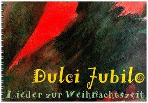 """Weihnachtsliederbuch \""""Dulci Lubilo\"""""""
