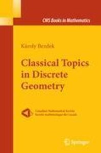 Classical Topics in Discrete Geometry