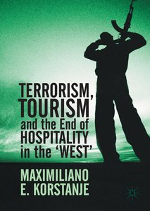 Terrorism, Tourism and the End of Hospitality in the \'West\'