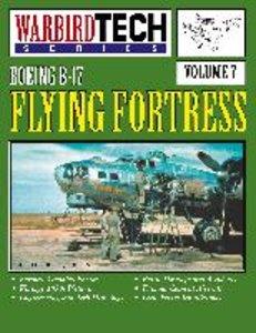 Boeing B-17 Flying Fortress- Warbirdtech Vol. 7