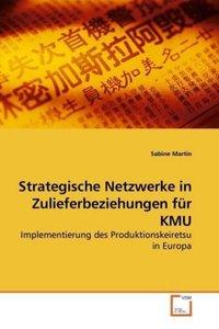 Strategische Netzwerke in Zulieferbeziehungen für KMU