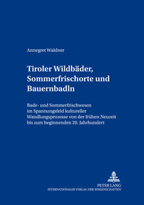 Tiroler Wildbäder, Sommerfrischorte und Bauernbadln