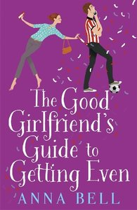 The Good Girlfriend\'s Guide to Getting Even