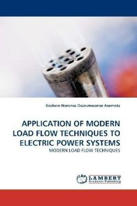 APPLICATION OF MODERN LOAD FLOW TECHNIQUES TO ELECTRIC POWER SYS