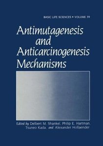 Antimutagenesis and Anticarcinogenesis Mechanisms