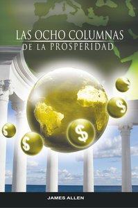 Las Ocho Columnas de la Prosperidad por James Allen autor de Com