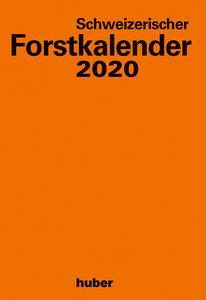 Schweizerischer Forstkalender 2020