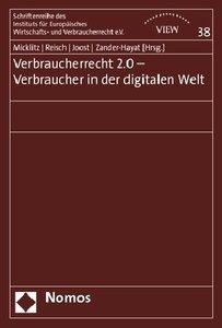 Verbraucherrecht 2.0 - Verbraucher in der digitalen Welt