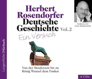 Deutsche Geschichte - Von der Stauferzeit bis zu König Wenzel de