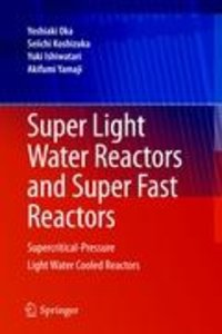 Super Light Water Reactors and Super Fast Reactors