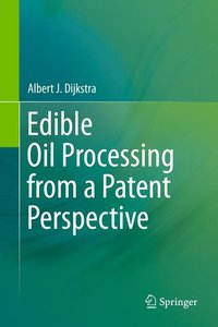Edible Oil Processing from a Patent Perspective