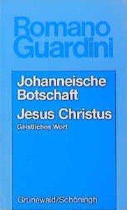 Werke / Johanneische Botschaft /Jesus Christus