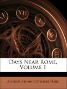 Days Near Rome, Volume 1