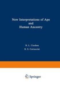 New Interpretations of Ape and Human Ancestry