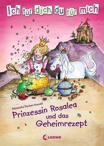 Prinzessin Rosalea und das Geheimrezept