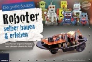 Die große Baubox: Roboter selber bauen & erleben