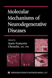 Molecular Mechanisms of Neurodegenerative Diseases