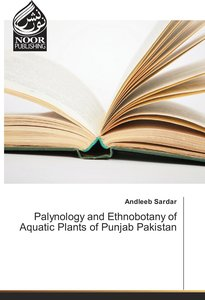 Palynology and Ethnobotany of Aquatic Plants of Punjab Pakistan