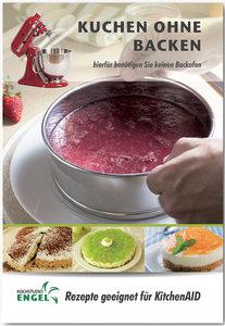 Kuchen ohne Backen - Rezepte geeignet für KitchenAid