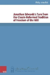 Jonathan Edwards's Turn from the Classic-Reformed Tradition of F