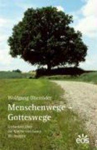 Menschenwege - Gotteswege