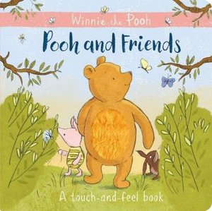 Winnie the Pooh: Pooh and Friends - A Touch and Feel Book