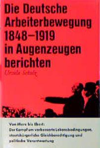 Deutsche Arbeiterbewegung 1848-1919 in Augenzeugenberichten