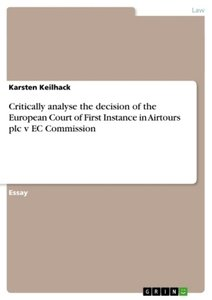Critically analyse the decision of the European Court of First I