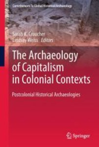 The Archaeology of Capitalism in Colonial Contexts