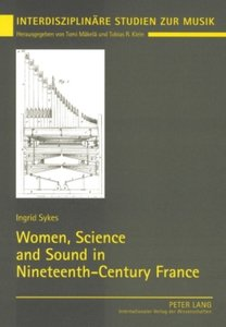 Women, Science and Sound in Nineteenth-Century France